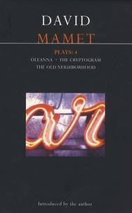 David Mamet - Plays  4 Oleanna ; The Cryptogram ; The Old Neighborhood.