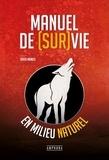 David Manise - Manuel de (sur)vie en milieu naturel.