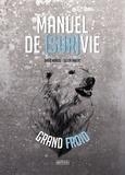 David Manise et Julien Imbert - Manuel de [sur vie grand froid.