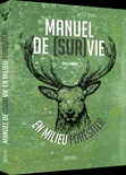 David Manise et Guillaume Mussard - Manuel de survie en milieu forestier.