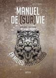 David Manise et Chris Cotard - Manuel de survie en milieu montagnard.