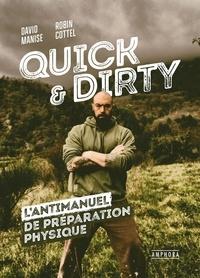 David Manise et Robin Cottel - Quick & Dirty - Une anti-méthode de préparation physique générale.