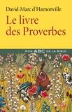 David-Marc d' Hamonville - Le livre des Proverbes.