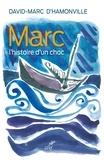 David-Marc d' Hamonville - Marc - L'histoire d'un choc.