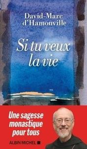David-Marc D'Hamonville - Si tu veux la vie.