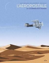 David Marchand et Guillaume Prévôt - L'aéropostale - Le courrier doit passer !.