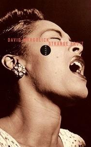 David Margolick - Strange Fruit - La biographie d'une chanson.