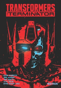 David Mariotte et John Barber - Transformers  : The Terminator.