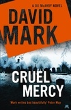 David Mark - Cruel Mercy - The 6th DS McAvoy Novel from the Richard & Judy bestselling author.