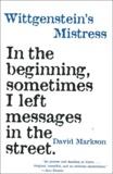 David Markson - Wittgenstein's Mistress.