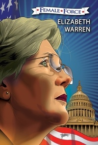 David Martens et Michael Frizell - Female Force: Elizabeth Warren: Graphic Novel.