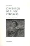 David Martens - L'invention de Blaise Cendrars - Une poétique de la pseudonymie.
