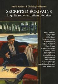 David Martens et Christophe Meurée - Secrets d'écrivains - Enquête sur les entretiens littéraires.