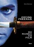 """David Martinez - """"Crying freeman"""" - Du manga au film."""