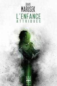Liens de téléchargement de livres en ligne L'enfance attribuée par David Marusek (French Edition)