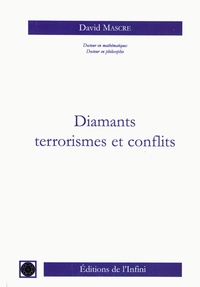 David Mascré - Diamants, terrorismes et conflits.