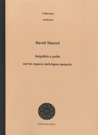 David Mascré - Inégalités à poids sur les espaces métriques mesurés.
