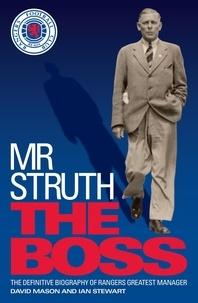 David Mason et Ian Stewart - Mr Struth: The Boss.