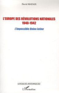 Galabria.be L'Europe des révolutions nationales 1940-1942 - L'impossible Union latine Image