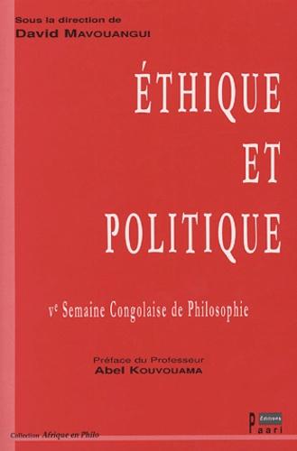 David Mavouangui et  Collectif - Ethique et politique - Ve semaine congolaise de philosophie.