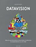 David McCandless - Datavision - Mille et une informations essentielles et dérisoires à comprendre en un clin d'oeil.
