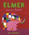 David McKee - Elmer and the Tune.