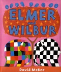 David McKee - Elmer and Wilbur.