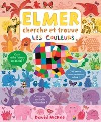 David McKee - Elmer cherche et trouve - Les couleurs.