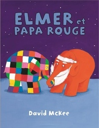 David McKee - Elmer et Papa Rouge.