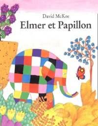 David McKee - Elmer et Papillon.
