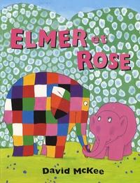 David McKee - Elmer et Rose.