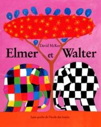 David McKee - Elmer et Walter.