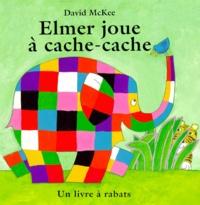 David McKee - Elmer joue à cache-cache - Un livre à rabats.
