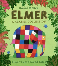 David McKee - Elmer's best-loved tales - Elmer ; Elmer and the Rainbow ; Elmer and the Lost Teddy ; Elmer in the Snow ; Elmer's Special Day.