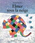 David McKee - Elmer sous la neige.