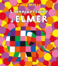 David McKee - L'anniversaire d'Elmer.