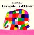 David McKee - Les couleurs d'Elmer.