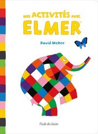 David McKee - Mes activités avec Elmer.