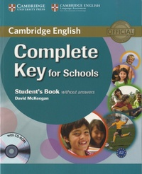 David McKeegan - Cambridge English Complete Key for Schools A2 - Student's Book without Answers. 1 Cédérom