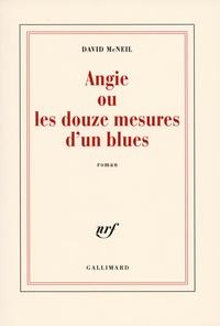David McNeil - Angie ou les douze mesures d'un blues.