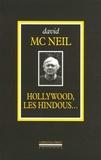 David McNeil - Hollywood, les Hindous... - L'intégrale (1968-2005).