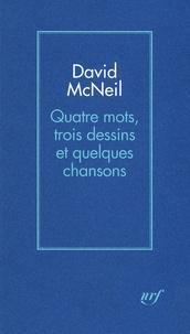 David McNeil - Quatre mots, trois dessins et quelques chansons.