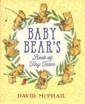 David McPhail - Baby Bear's - Book of Tiny Tales.