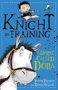 David Melling et Vivian French - A Horse Called Dora - Book 2.