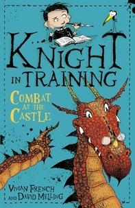 David Melling et Vivian French - Combat at the Castle - Book 5.