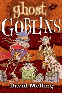 David Melling - Ghost Goblins - Book 5.