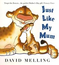 David Melling - Just Like My Mum.