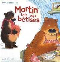 David Melling - Martin fait des bêtises.