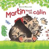 David Melling - Martin veut un câlin.