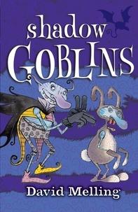 David Melling - Shadow Goblins - Book 4.
